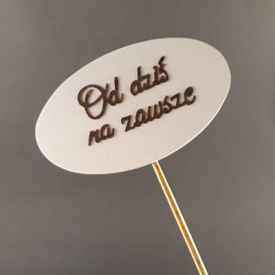 Tabliczka na piku z napisem: Od dziś na zawsze